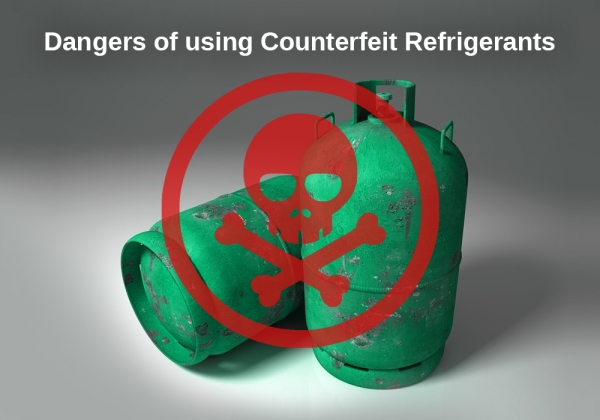 Dangers of using Counterfeit/Contaminated Refrigerants
