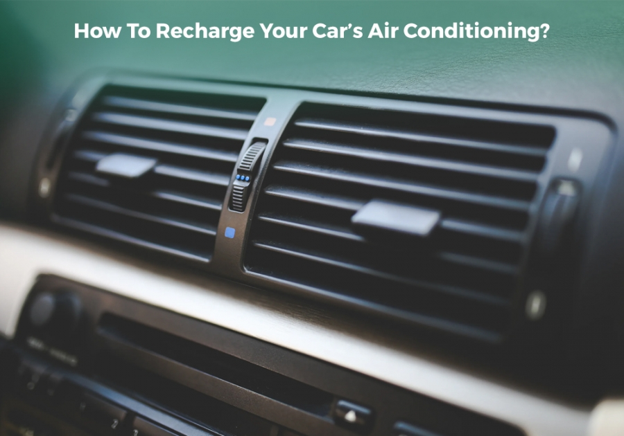 How To Recharge Your Car's Air Conditioning?
